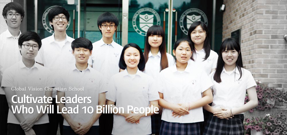 Global Vision Christian School - Cultivate Leaders Who Will Lead 10 Billion People